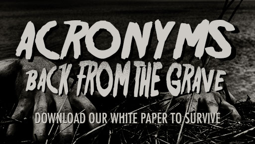 Acronyms: back from the grave. Download our white paper to survive